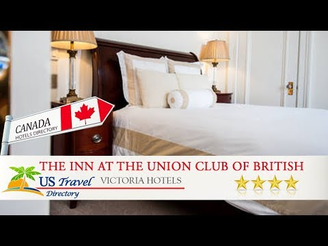 The Inn at the Union Club of British Columbia - Victoria Hotels, Canada