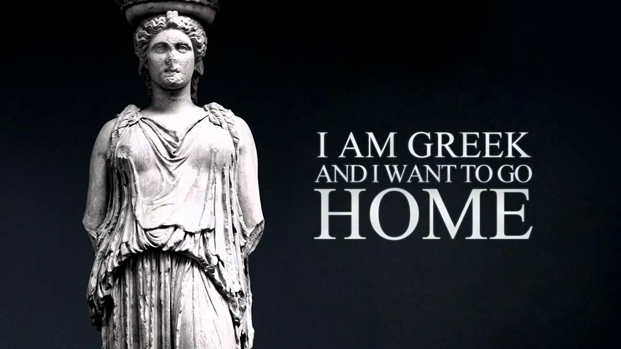Αποτέλεσμα εικόνας για i am greek and i want to go home