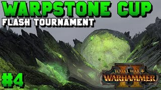 20k SUBS!! Warpstone Cup #4 FLASH TOURNAMENT | Total War: Warhammer 2 Competitive Matches
