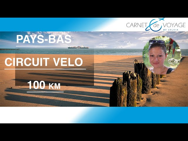 Circuit vélo Hollande - Pays-Bas à Vélo - Road trip n°1