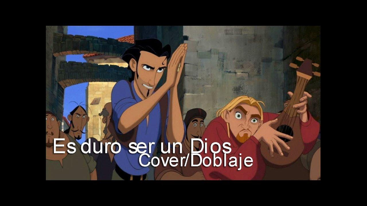 Download Es duro ser un Dios- (Cover/Doblaje)- La Ruta Hacia el Dorado