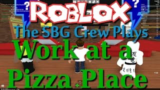 Team SBG Plays: Roblox - Work at a Pizza Place! (Family Play)