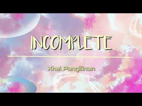 KHEL PANGILINAN - Incomplete Lyrics