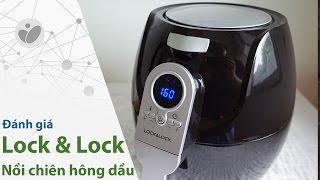 Giới thiệu và đánh giá nồi chiên không dầu Lock&Lock ECF-301R