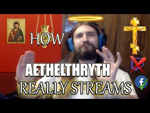 How Aethelthryth Really Streams