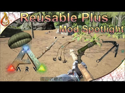 Ark Reusable Plus Mod Spotlight