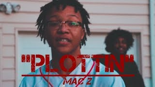 "Mac Z - ""Plottin"" (Dir. by @vetranosvideos)"