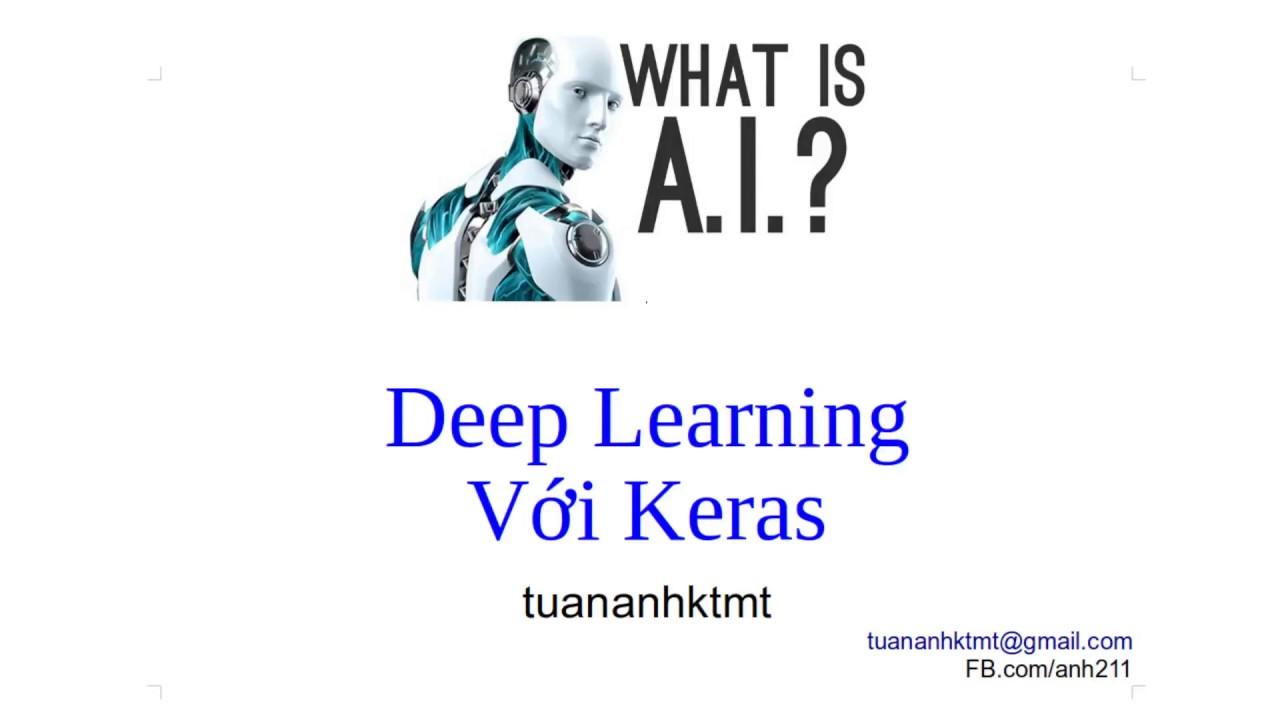 Bài 5. Deep learning with Keras Vietnamese: Bí kíp lập trình Python của tôi!