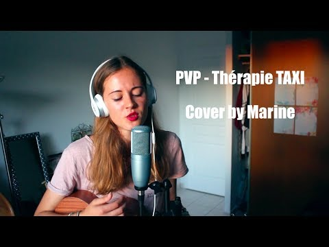 PVP- Thérapie TAXI (Cover by Marine)