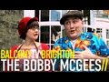 THE BOBBY MCGEES - I'VE GOT NO FRIENDS (BalconyTV)