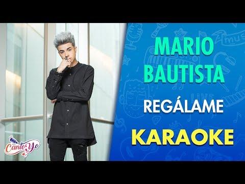 Mario Bautista - Regálame (Karaoke)   CantoYo