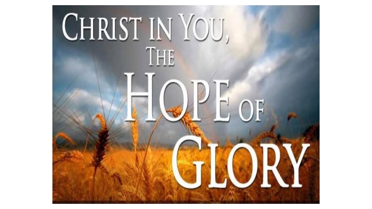 Christ in You the Hope of Glory - YouTube