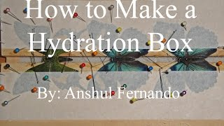 How to Make  a Hydration Box