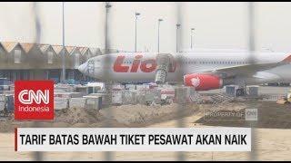 Tarif Batas Bawah Tiket Pesawat Akan Naik