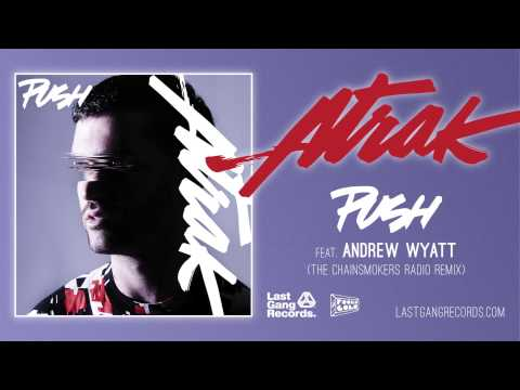 A-Trak - Push (feat. Andrew Wyatt) [The Chainsmokers Radio Mix]