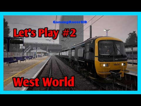 Train Sim World - Let's Play #2 - Great Western Express - West World [1080p 60FPS]