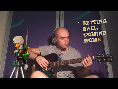 Setting Sail, Coming Home (from Bastion) — Darren Korb cover