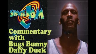SPACE JAM - Commentary by Bugs Bunny, Daffy Duck, and Joe Pytka