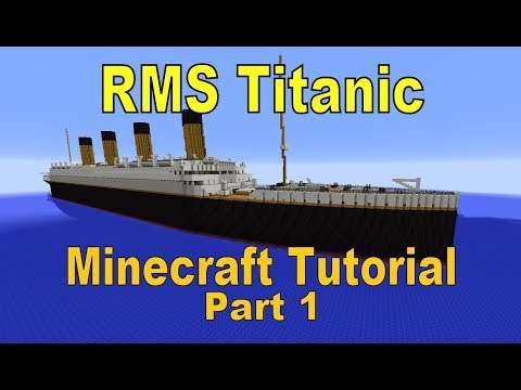 RMS Titanic, Minecraft Tutorial part 1