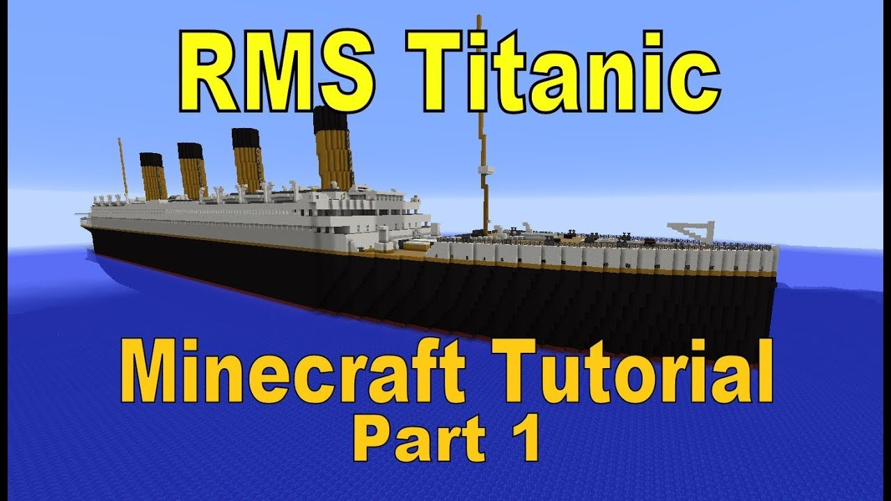 Rms Titanic Minecraft Tutorial Part 1 Youtube