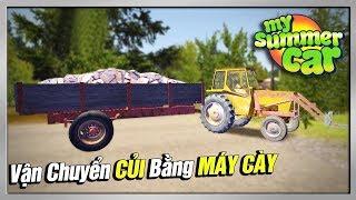 My Summer Car #6 | Trải Nghiệm MÁY CÀY Kéo Gỗ Đem Bán