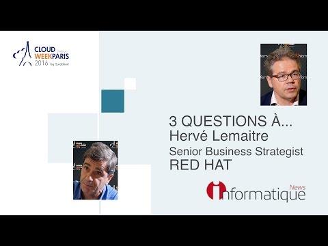 Cloud Week 2016 Interview d'Hervé Lemaitre Senior Business Analyst RED HAT
