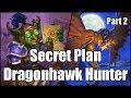 [Hearthstone] Secret Plan: Dragonhawk Hunter (Part 2)