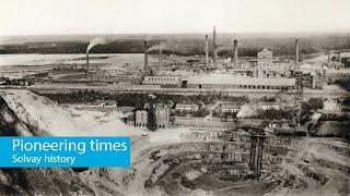 Solvay History - Pioneering times