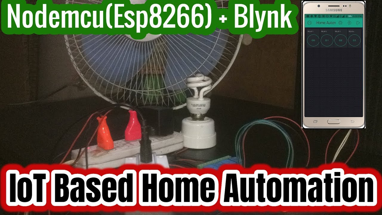 IOT Based Home Automation by Using ESP8266 (NodeMcu) with Blynk