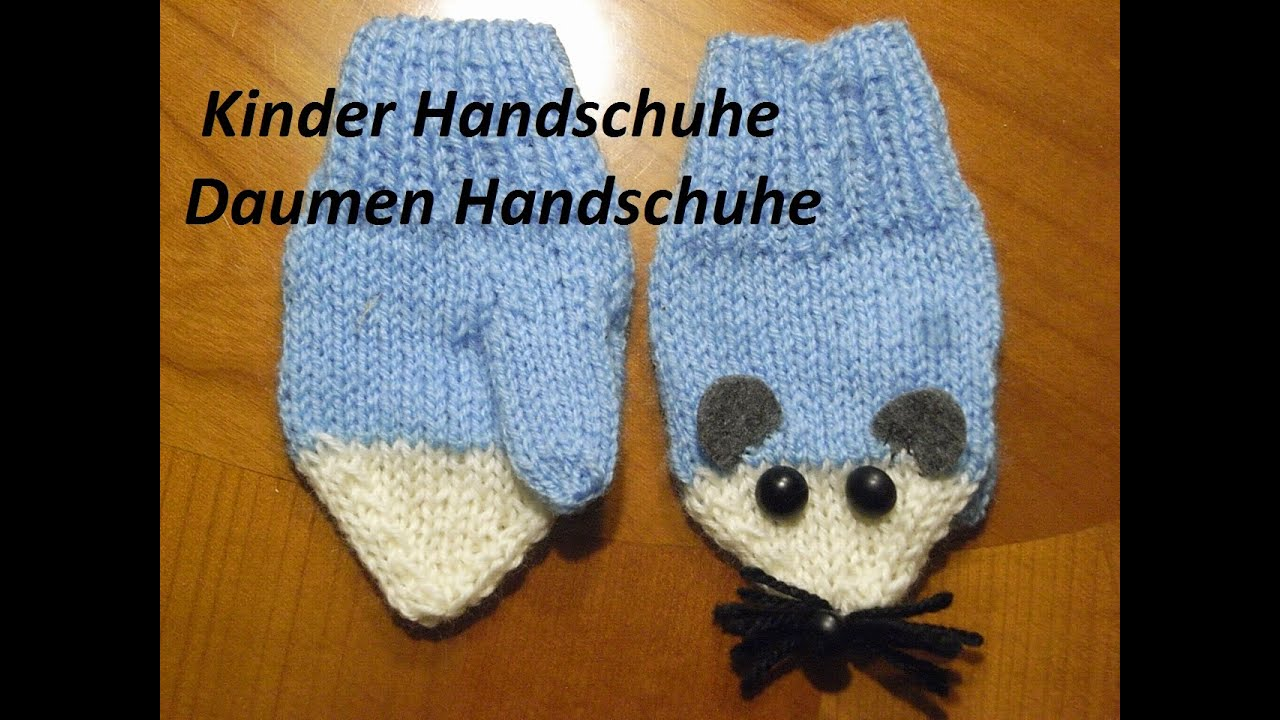 kinder handschuhe daumen handschuhe stricken knitting diytutorial handarbeit youtube. Black Bedroom Furniture Sets. Home Design Ideas