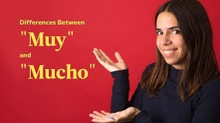 "Differences Between ""Muy"" And ""Mucho"" 