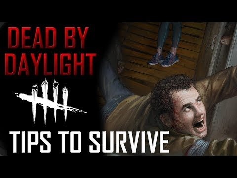 Tips to Survive Dead by Daylight - Survivors Tips for Starters