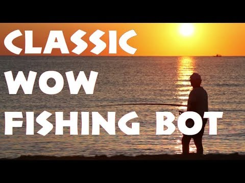 Fishmonger - World Of Warcraft Fishing Bot In WoW Classic [8/28/19]