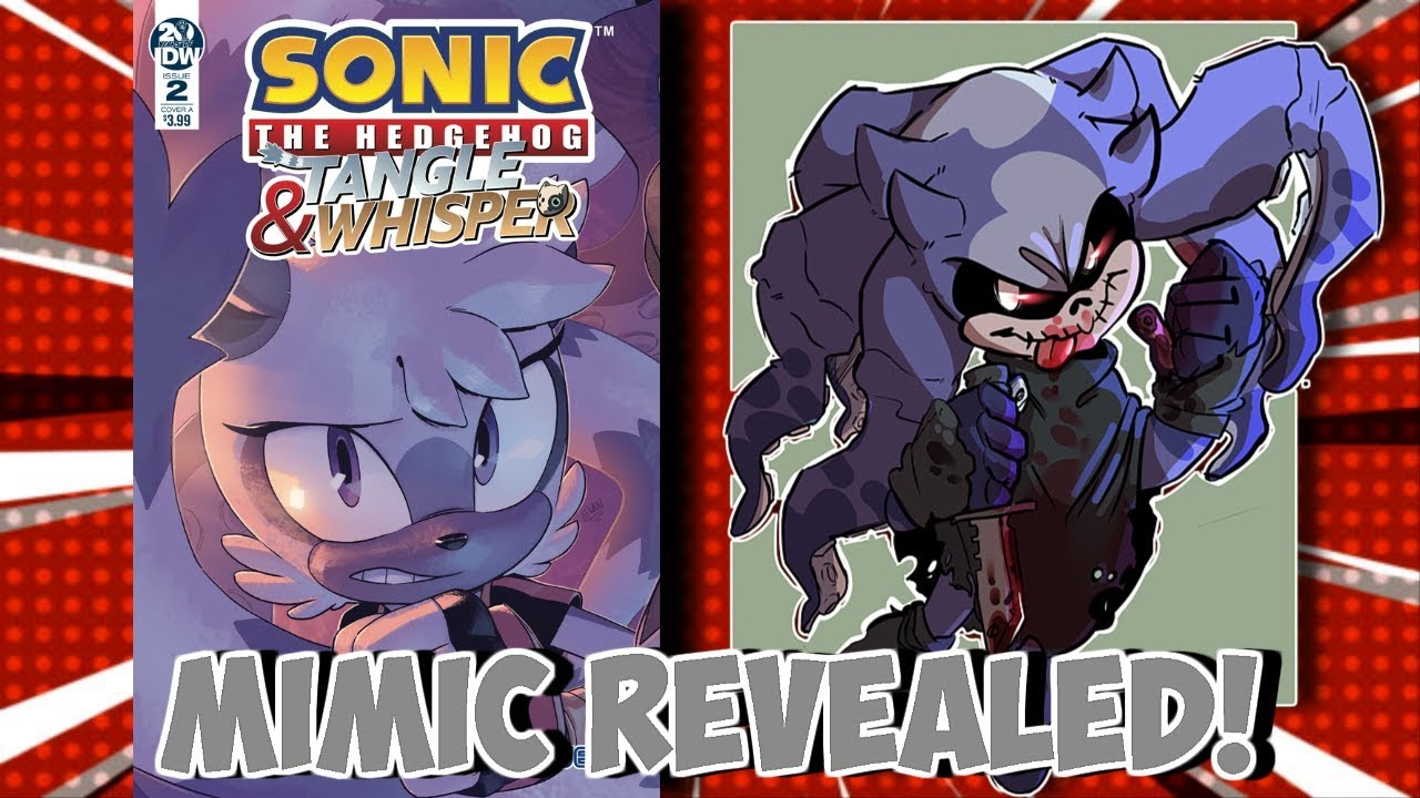 Mimic S True Identity Revealed Not Sonic Exe Tangle Whisper 2 Sonic Idw Spinoff Youtube