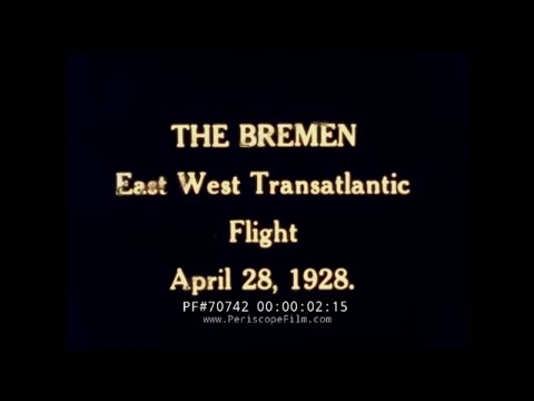 1928 TRANSATLANTIC FLIGHT OF THE BREMEN AIRCRAFT 1928  70742