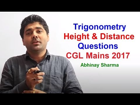 Trigonometry - Height & Distance Questions Asked In CGL Mains 2017 | Solved By Abhinay Sharma