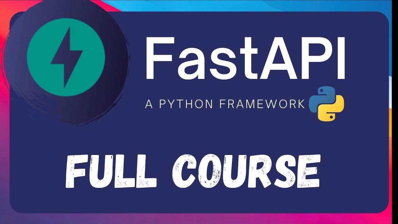 FastAPI - A Python Framework | Full Course