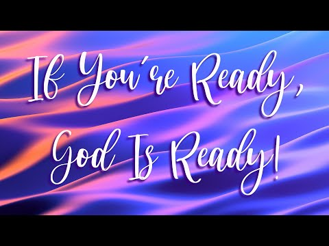 "Wednesday Worship and Word – 05/12/2021 – Rev. Josh Herring ""If You're Ready, God's Ready!"""