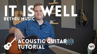 It Is Well - Bethel Music - Tutorial (acoustic guitar)