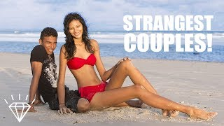 9 Strangest Couples in the World!