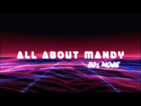 All About Mandy - 80s Movie (OFFICIAL VIDEO)