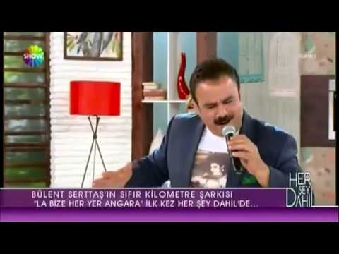 Bülent Serttaş - La Bize Her Yer Angara - YouTube