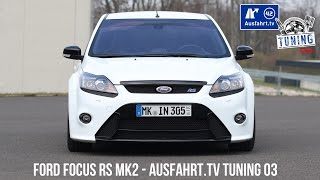 ausfahrt tv tuning folge 03 ford focus rs inkl carporn sound check