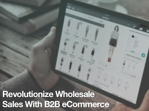 Increasing Wholesale Sales with a B2B eCommerce Solution