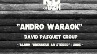 David Pasquet Group - Andro Waraok