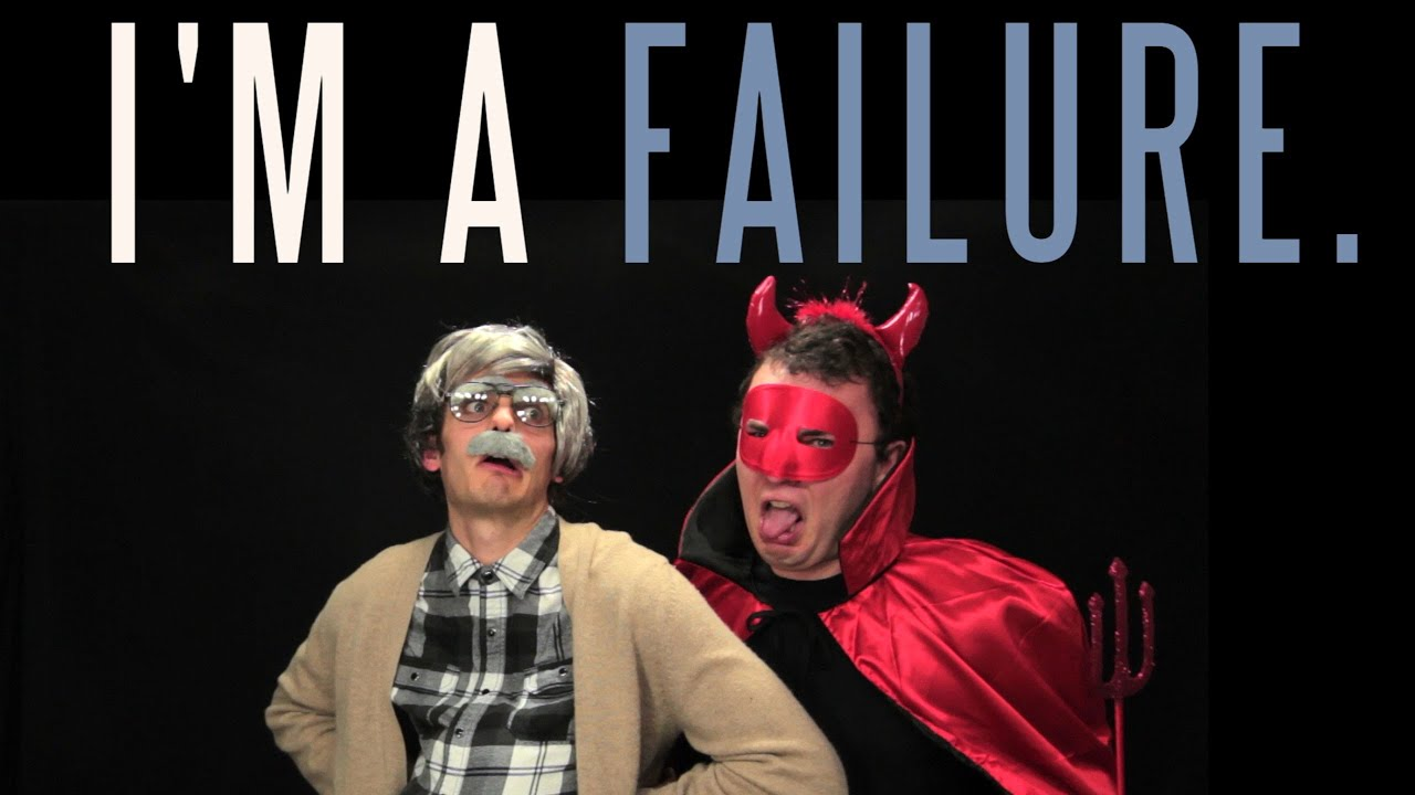 I'm A Failure Because I'm Afraid Of Failing Because I'm A Failure Because I'm Afraid Of Failing