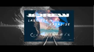 KDrew - Last Train To Paradise ( CrushR Remix)