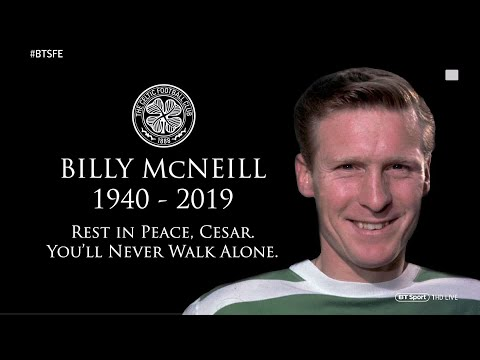 RIP Billy McNeill, 1940-2019 | Celtic and BT Sport pay tribute