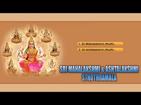 SRI MAHALAKSHMI AND ASHTALAKSHMI STHOTHRAMALA | Hindu Devotional Songs | Audio Jukebox