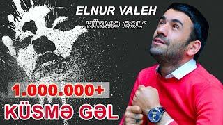 Elnur Valeh - KUSME GEL 2016